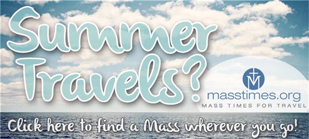 Find a Mass when you travel this Summer.